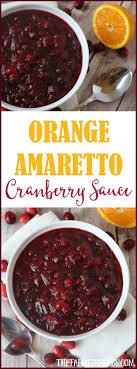 orange amaretto cranberry sauce is a wonderful twist to the