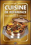 cuisine de reference michel maincent la cuisine de référence fiches techniques de fabrication broché