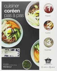 cuisiner quelqu un amazon fr cuisiner coréen pas à pas collectif livres