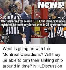 Montreal Canadians Memes - news after beginning the season 13 l l the habs have since
