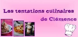 clemence cuisine les tentations culinaires de clémence recettes de tous les jours