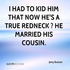 wedding quotes cousin jerry bonner marriage quotes quotehd