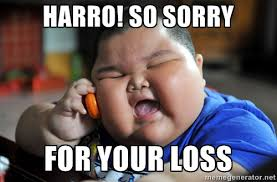 Funny Sorry Memes - harro so sorry for your loss az meme funny memes funny pictures