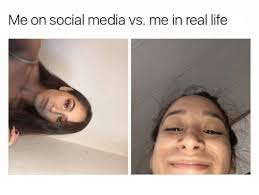 Real Life Memes - me on social media vs me in real life life meme on me me