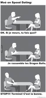 Speed Dating Meme - speed dating meme dragon ball i die what do you do gather the