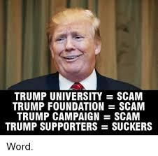 Scam Meme - trump university scam trump foundation scam trump caign scam