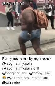 Pain In The Ass Meme - 25 best memes about ass meme ass memes
