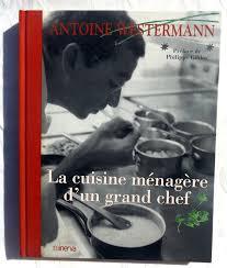 menagere cuisine westermann antoine la cuisine ménagère d un grand chef le