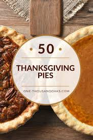this is the ultimate list of pies this list of thanksgiving pies