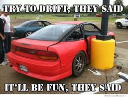 Drift Meme - try to drift they said weknowmemes