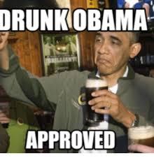 Approved Meme - drunk obama approved drunk meme on me me