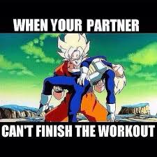 Dbz Gym Memes - your partner cant finish his workout