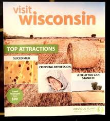 Wisconsin travel agents images Someone made some state tourism ads and left them outside a local jpg
