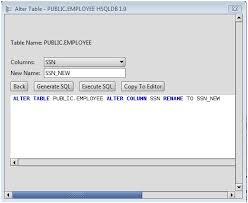 Sql Server Alter Table Change Column Name Hsqldb Rename A Column On An Hsqldb Database Table Using The Alter