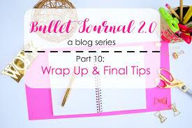 bullet journal 2 0 wrap up u0026 final bullet journal tips the