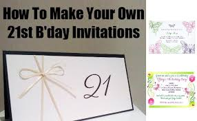 how to make your own 21st b day invitations ideas to make your