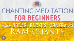 solar plexus chakra location chanting meditation for beginners solar plexus chakra balancing