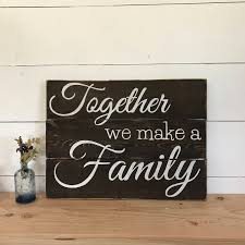Family Wood Sign Home Decor Together We Make A Family Rustic Wood Home Decor Rustic