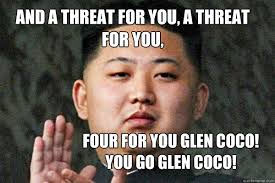 You Go Glen Coco Meme - and a threat for you a threat for you four for you glen coco