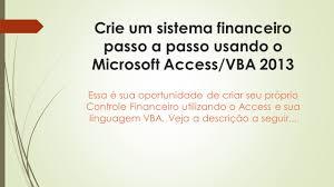 sistema financeiro passo a passo access 2013 youtube
