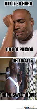 Prison Memes - prison memes best collection of funny prison pictures