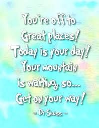 oh the places you ll go quotes top inspirational motivational