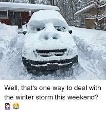 Winter Storm Meme - 25 best memes about storm storm memes