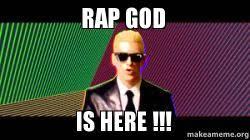 Rap God Meme - rap god is here make a meme
