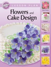 Home Decorating Courses Amazon Com Wilton Flowers And Cake Design Lesson Plan Course 2