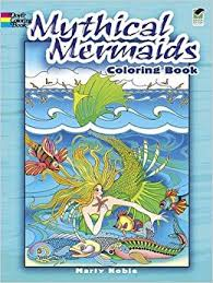 mythical mermaids coloring book dover coloring books marty