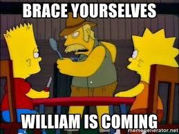 Brace Yourselves Meme Generator - brace yourselves william is coming knifey spoony meme generator