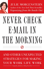 never check e mail in the morning and other unexpected strategies