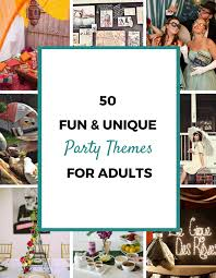 party for adults 50 party themes for adults pretty