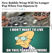 On My Own Memes - screw that i ll make my own bubblewrap which pops twice as much