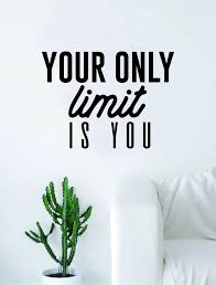 Your ly Limit is You Quote Design Decal Sticker Wall Vinyl Decor