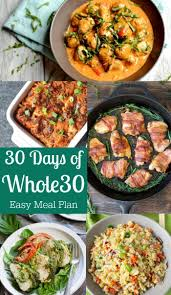 List Of Easy Dinner Ideas Best 25 Whole 30 Meal Plan Ideas On Pinterest Whole30 Diet Meal