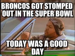 Broncos Memes Super Bowl - broncos got stomped out in the super bowl on memegen