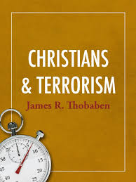 christians and terrorism part i seedbed