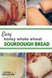 Bread Machine Sourdough Recipe Honey Whole Wheat Sourdough Bread Recipe Easy