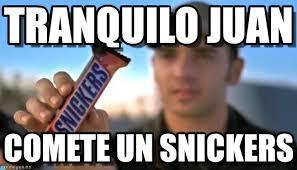 Juan Meme - tranquilo juan snickers meme en memegen