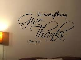 Bible Verses Of Thanksgiving In Everything Give Thanks Thessalonians Bible Quote Verse Vinyl
