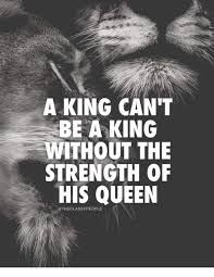 King And Queen Memes - a king can t be a king without the strength of his queen the