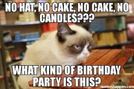 No Cake Meme - no hat no cake no cake no candles what kind of birthday party