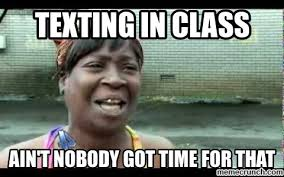 Memes About Texting - in class