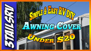 Do It Yourself Awnings Cheap Easy Diy Rv Awning Cover Under 20 Dollars U003e 3tailsrv