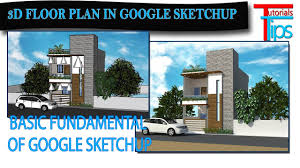 basic fundamental of google sketchup how to make floor plan in