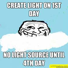 Create Troll Meme - create light on 1st day no light source until 4th day god troll