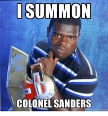 Colonel Sanders Memes - summon colonel sanders meme on sizzle