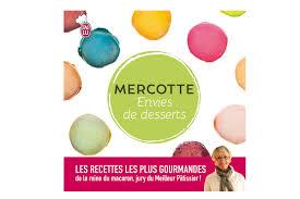 livre cuisine mercotte livre cuisine mercotte 100 images solution macarons par