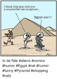 Cat Alien Meme - i think that guy sold you a counterfeit cat sculpture egypt me o